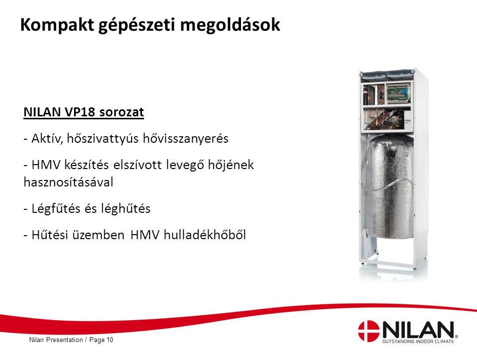PageNilan Presentation /10 Kompakt gépészeti megoldások NILAN VP18 sorozat - Aktív, hőszivattyús hővisszanyerés - HMV készítés elszívott levegő hőjéne