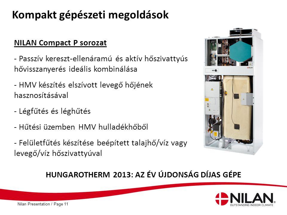 PageNilan Presentation /11 Kompakt gépészeti megoldások NILAN Compact P sorozat - Passzív kereszt-ellenáramú és aktív hőszivattyús hővisszanyerés ideá
