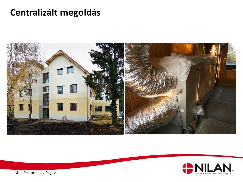 PageNilan Presentation /21 Centralizált megoldás