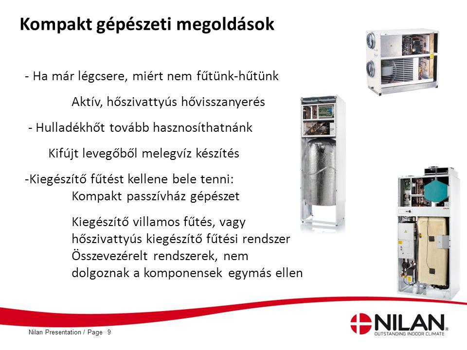 PageNilan Presentation /9 Kompakt gépészeti megoldások - Ha már légcsere, miért nem fűtünk-hűtünk Aktív, hőszivattyús hővisszanyerés - Hulladékhőt tov