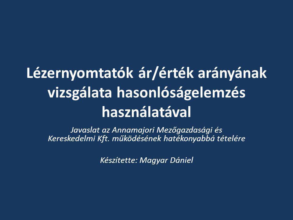 Lézernyomtatók ár/érték arányának vizsgálata hasonlóságelemzés használatával Javaslat az Annamajori Mezőgazdasági és Kereskedelmi Kft. működésének hat