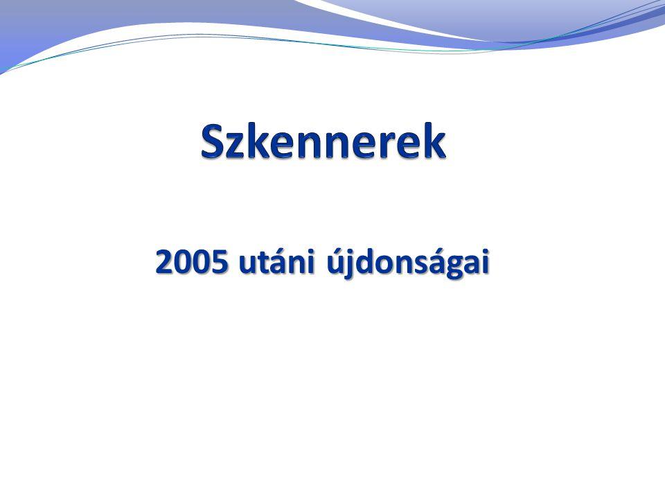 2005 utáni újdonságai