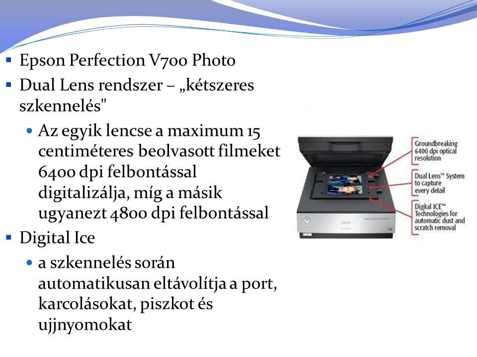 """ Epson Perfection V700 Photo  Dual Lens rendszer – """"kétszeres szkennelés"""