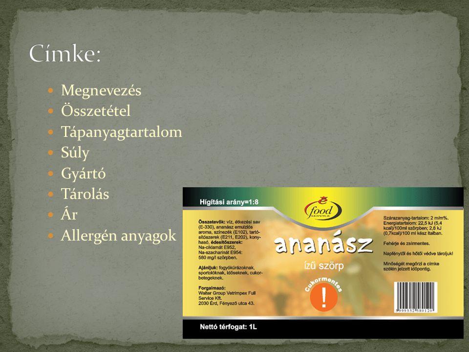  Megnevezés  Összetétel  Tápanyagtartalom  Súly  Gyártó  Tárolás  Ár  Allergén anyagok