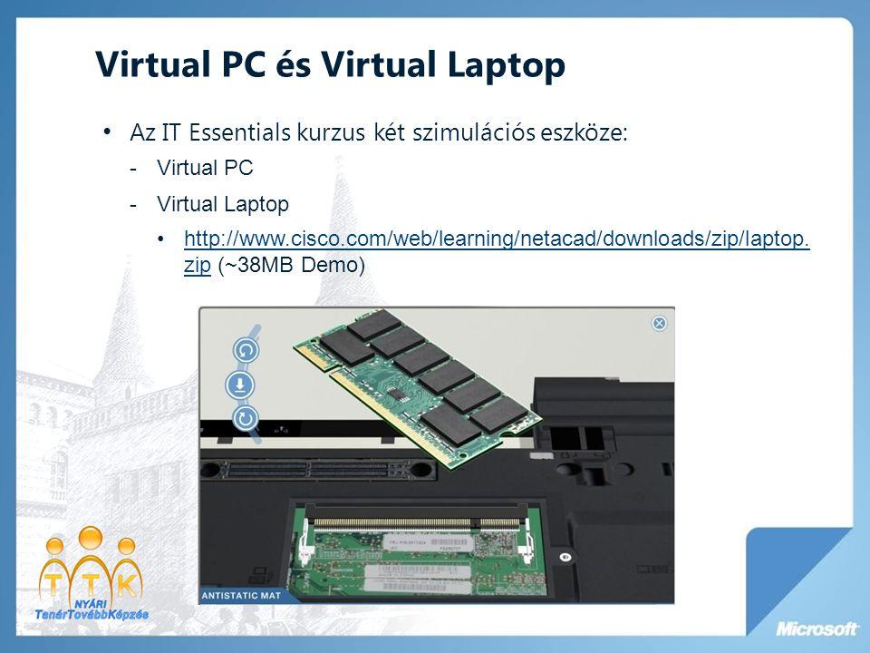 Virtual PC és Virtual Laptop • Az IT Essentials kurzus két szimulációs eszköze: -Virtual PC -Virtual Laptop •http://www.cisco.com/web/learning/netacad