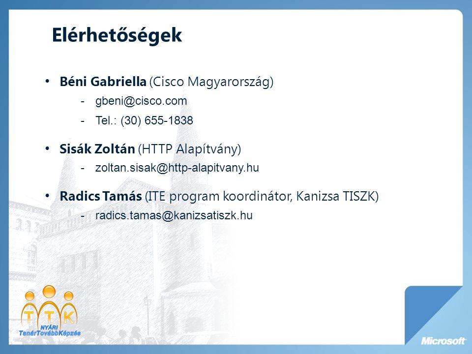 Elérhetőségek • Béni Gabriella (Cisco Magyarország) -gbeni@cisco.com -Tel.: (30) 655-1838 • Sisák Zoltán (HTTP Alapítvány) -zoltan.sisak@http-alapitva