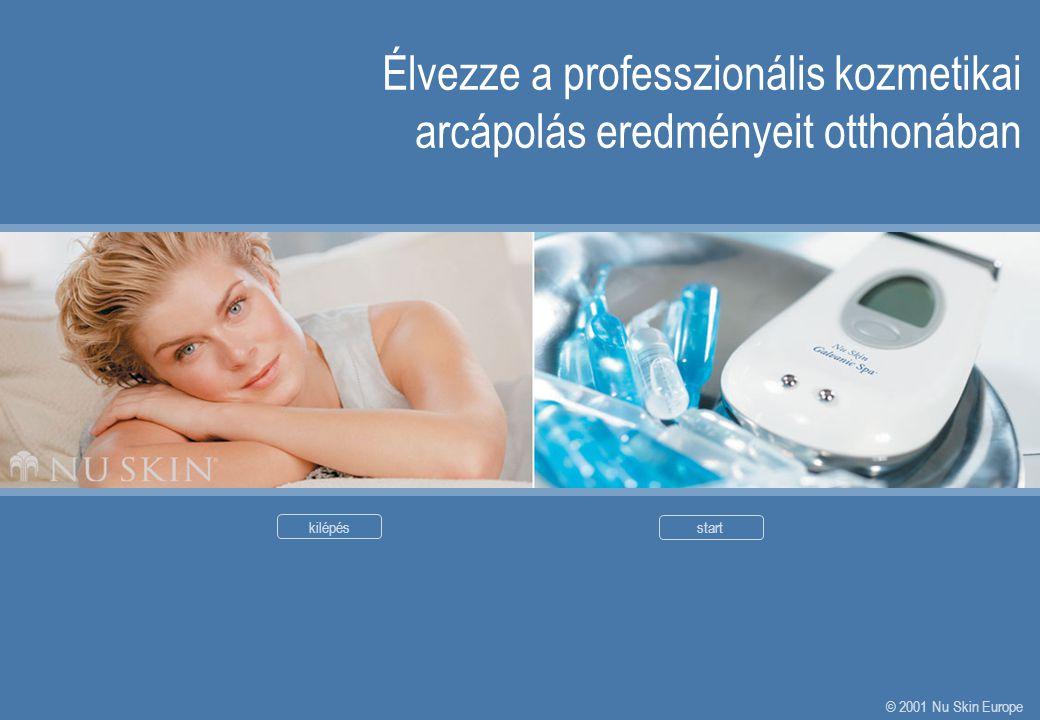 Élvezze a professzionális kozmetikai arcápolás eredményeit otthonában kilépésstart © 2001 Nu Skin Europe
