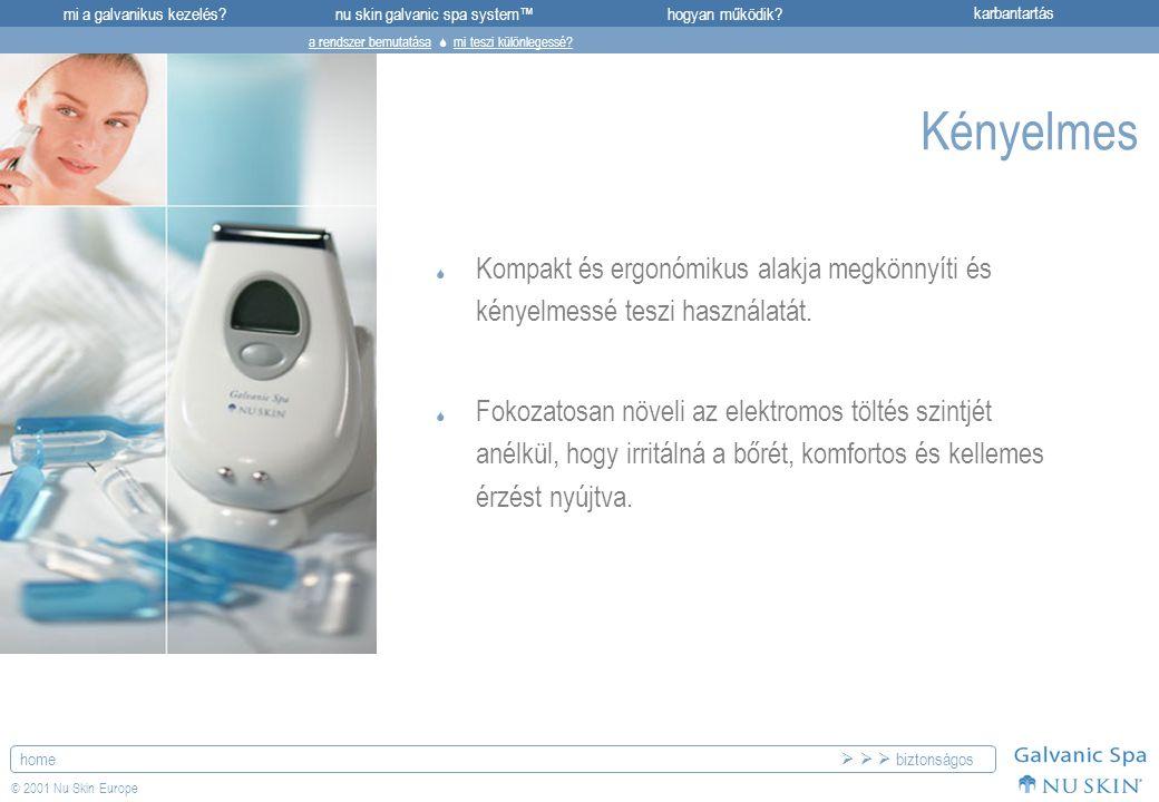 mi a galvanikus kezelés?karbantartásnu skin galvanic spa system™hogyan működik? home © 2001 Nu Skin Europe Kényelmes  Kompakt és ergonómikus alakja m