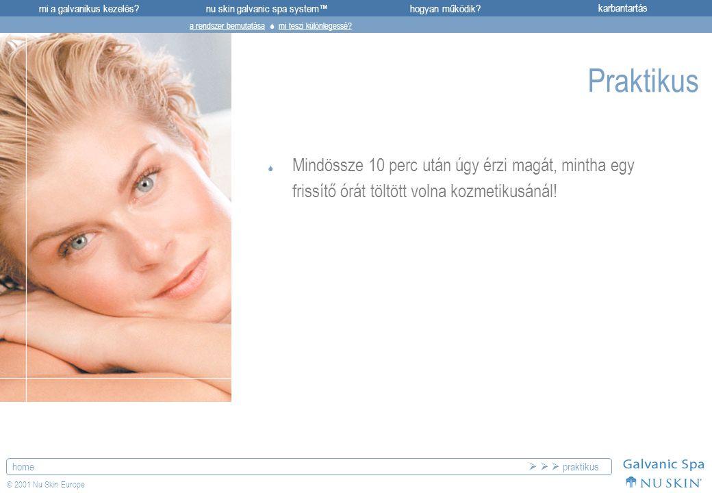 mi a galvanikus kezelés?karbantartásnu skin galvanic spa system™hogyan működik? home © 2001 Nu Skin Europe Praktikus  Mindössze 10 perc után úgy érzi