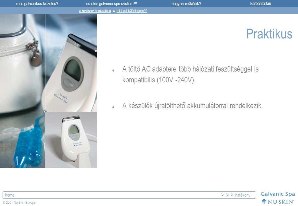 mi a galvanikus kezelés?karbantartásnu skin galvanic spa system™hogyan működik? home © 2001 Nu Skin Europe Praktikus  A töltő AC adaptere több hálóza
