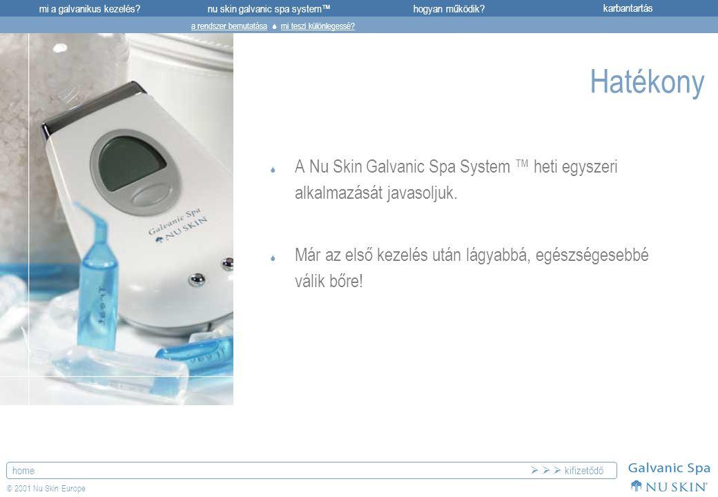 mi a galvanikus kezelés?karbantartásnu skin galvanic spa system™hogyan működik? home © 2001 Nu Skin Europe Hatékony  A Nu Skin Galvanic Spa System ™
