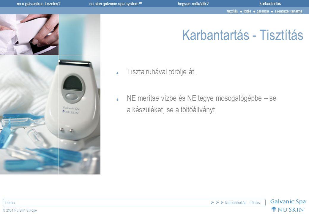 mi a galvanikus kezelés?karbantartásnu skin galvanic spa system™hogyan működik? home © 2001 Nu Skin Europe Karbantartás - Tisztítás  Tiszta ruhával t