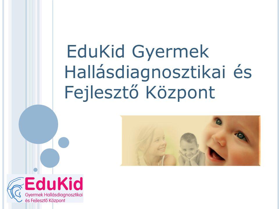 EduKid Gyermek Hallásdiagnosztikai és Fejlesztő Központ