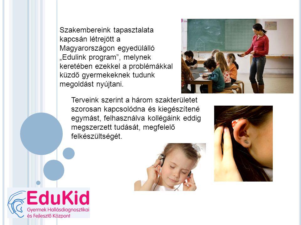 """Szakembereink tapasztalata kapcsán létrejött a Magyarországon egyedülálló """"Edulink program"""", melynek keretében ezekkel a problémákkal küzdő gyermekekn"""