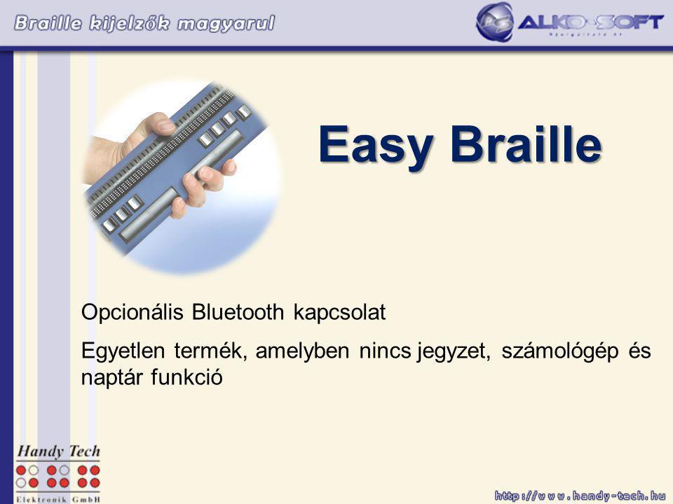 Easy Braille Opcionális Bluetooth kapcsolat Egyetlen termék, amelyben nincs jegyzet, számológép és naptár funkció