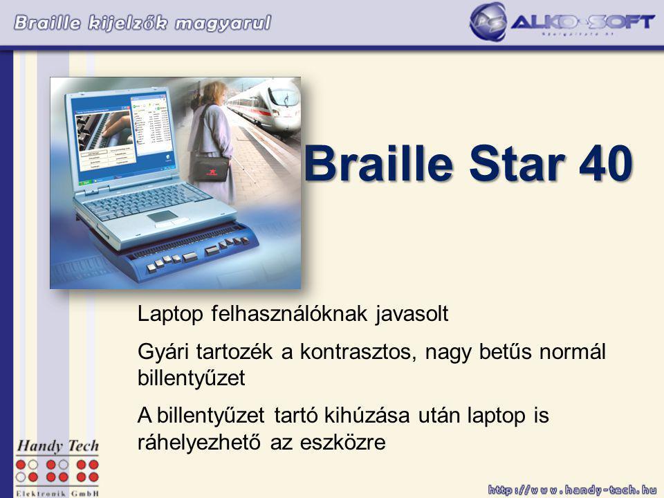 Braille Star 40 Laptop felhasználóknak javasolt Gyári tartozék a kontrasztos, nagy betűs normál billentyűzet A billentyűzet tartó kihúzása után laptop is ráhelyezhető az eszközre