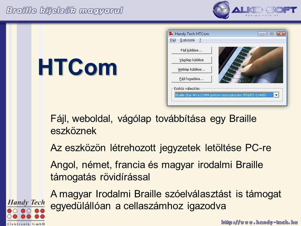 HTCom Fájl, weboldal, vágólap továbbítása egy Braille eszköznek Az eszközön létrehozott jegyzetek letöltése PC-re Angol, német, francia és magyar irodalmi Braille támogatás rövidírással A magyar Irodalmi Braille szóelválasztást is támogat egyedülállóan a cellaszámhoz igazodva