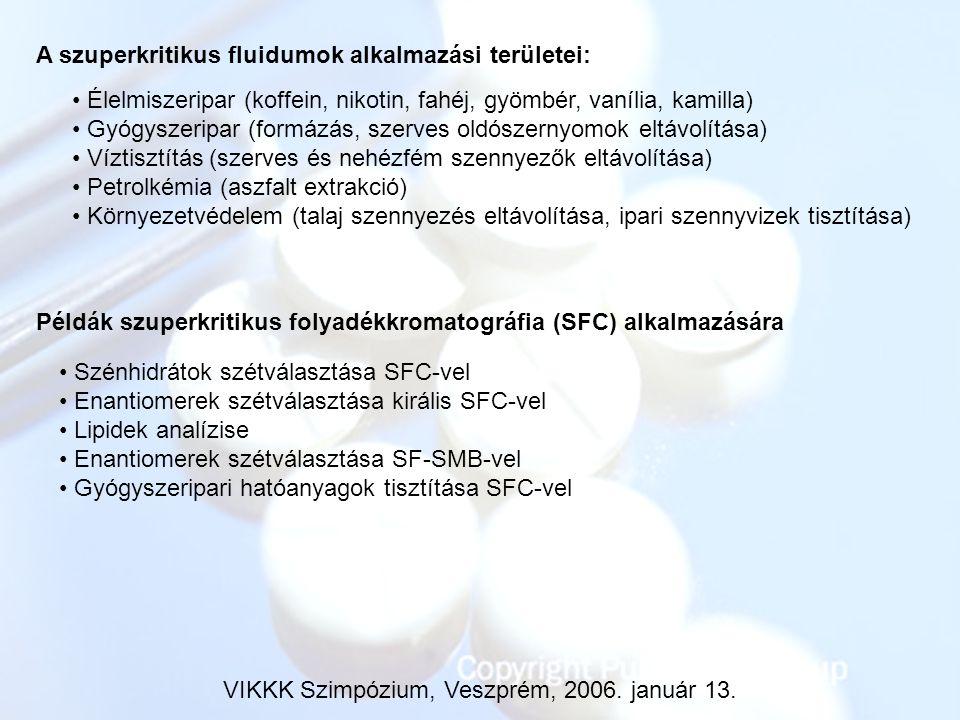 A szuperkritikus fluidumok alkalmazási területei: Élelmiszeripar (koffein, nikotin, fahéj, gyömbér, vanília, kamilla) Gyógyszeripar (formázás, szerves