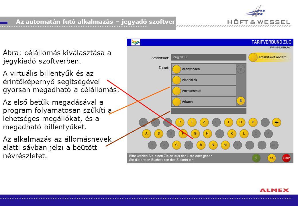 Ábra: célállomás kiválasztása a jegykiadó szoftverben. A virtuális billentyűk és az érintőképernyő segítségével gyorsan megadható a célállomás. Az els