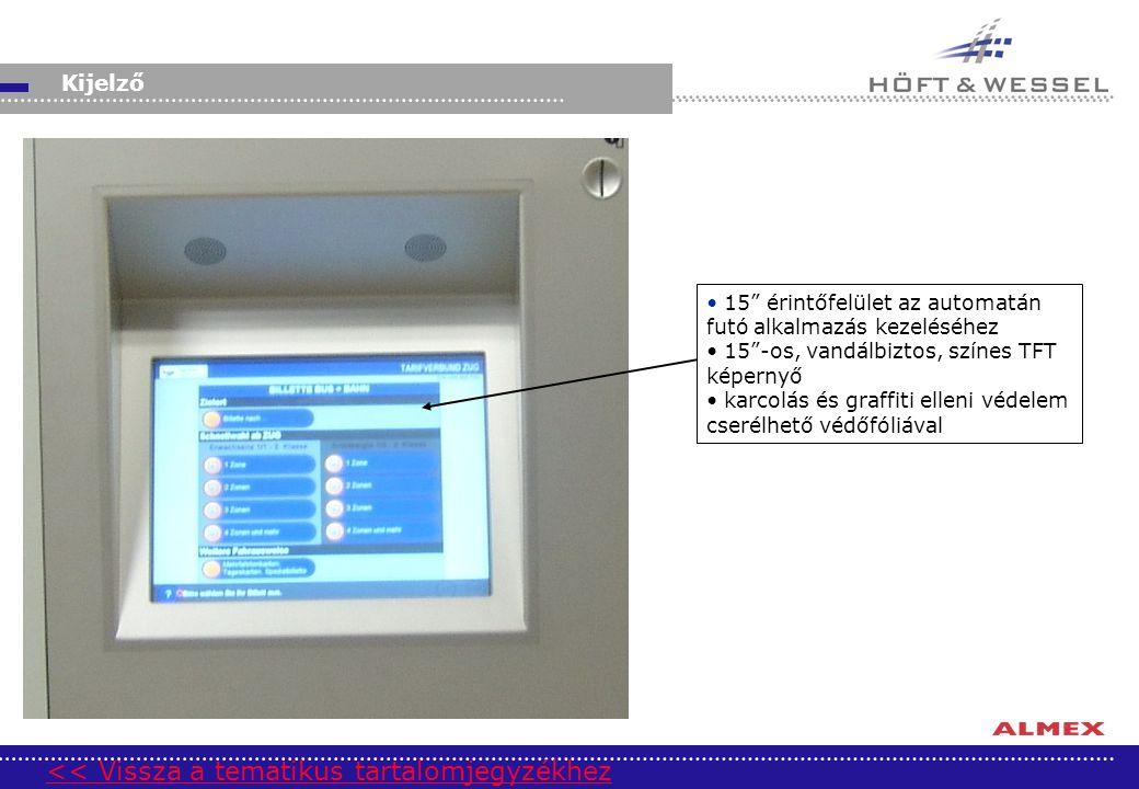 """15"""" érintőfelület az automatán futó alkalmazás kezeléséhez 15""""-os, vandálbiztos, színes TFT képernyő karcolás és graffiti elleni védelem cserélhető vé"""