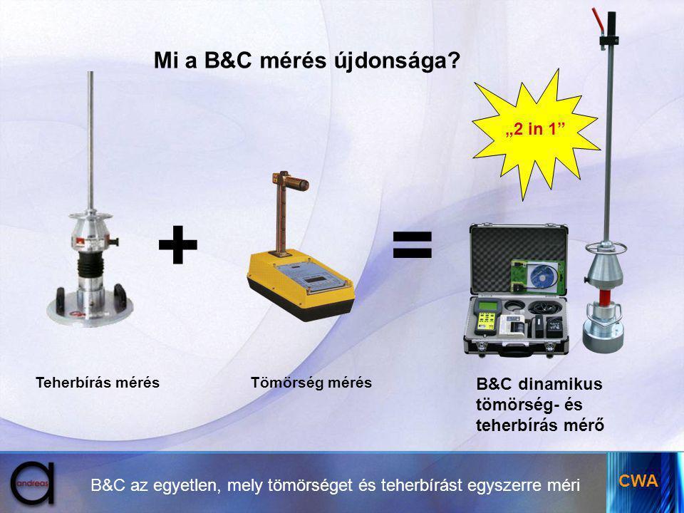 """B&C az egyetlen, mely tömörséget és teherbírást egyszerre méri + = Teherbírás mérés Tömörség mérés B&C dinamikus tömörség- és teherbírás mérő """"2 in 1"""""""