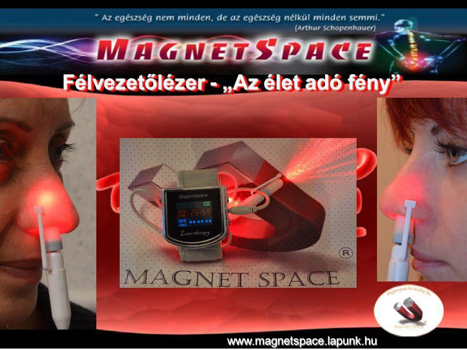 """Félvezetőlézer - """"Az élet adó fény"""" www.magnetspace.lapunk.hu"""