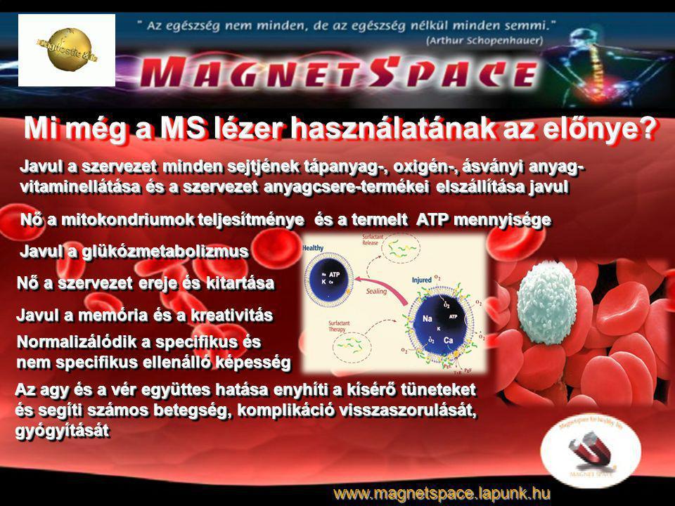 Mi még a MS lézer használatának az előnye? Javul a szervezet minden sejtjének tápanyag-, oxigén-, ásványi anyag- vitaminellátása és a szervezet anyagc