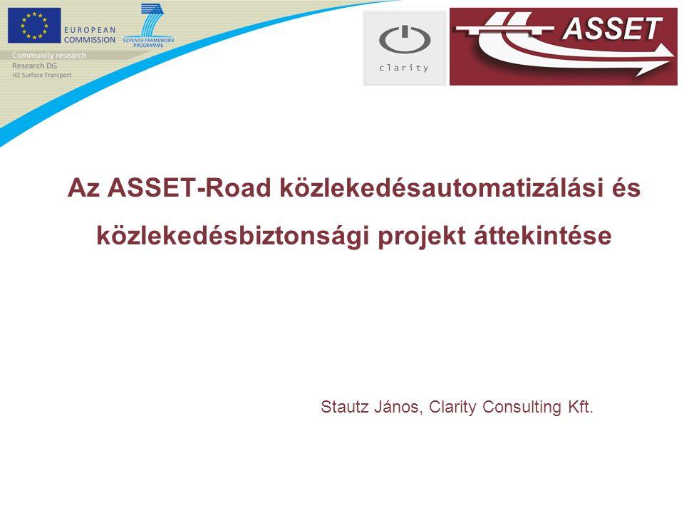 Stautz János, Clarity Consulting Kft. Az ASSET-Road közlekedésautomatizálási és közlekedésbiztonsági projekt áttekintése