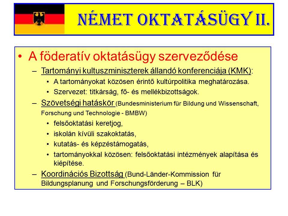 Német oktatásügy II. A föderatív oktatásügy szerveződése –Tartományi kultuszminiszterek állandó konferenciája (KMK): A tartományokat közösen érintő ku