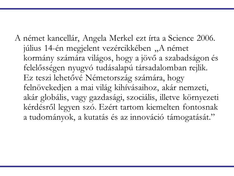 A német kancellár, Angela Merkel ezt írta a Science 2006.