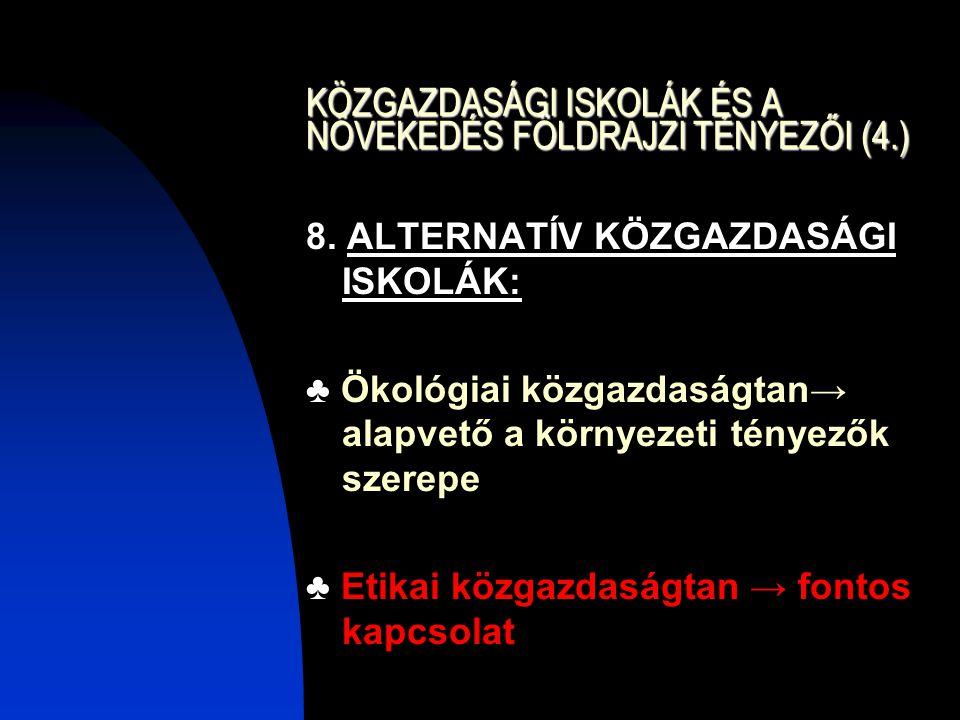 KÖZGAZDASÁGI ISKOLÁK ÉS A NÖVEKEDÉS FÖLDRAJZI TÉNYEZŐI (4.) 8.