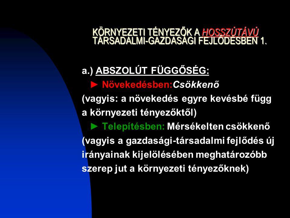 KÖRNYEZETI TÉNYEZŐK A HOSSZÚTÁVÚ TÁRSADALMI-GAZDASÁGI FEJLŐDÉSBEN 1.