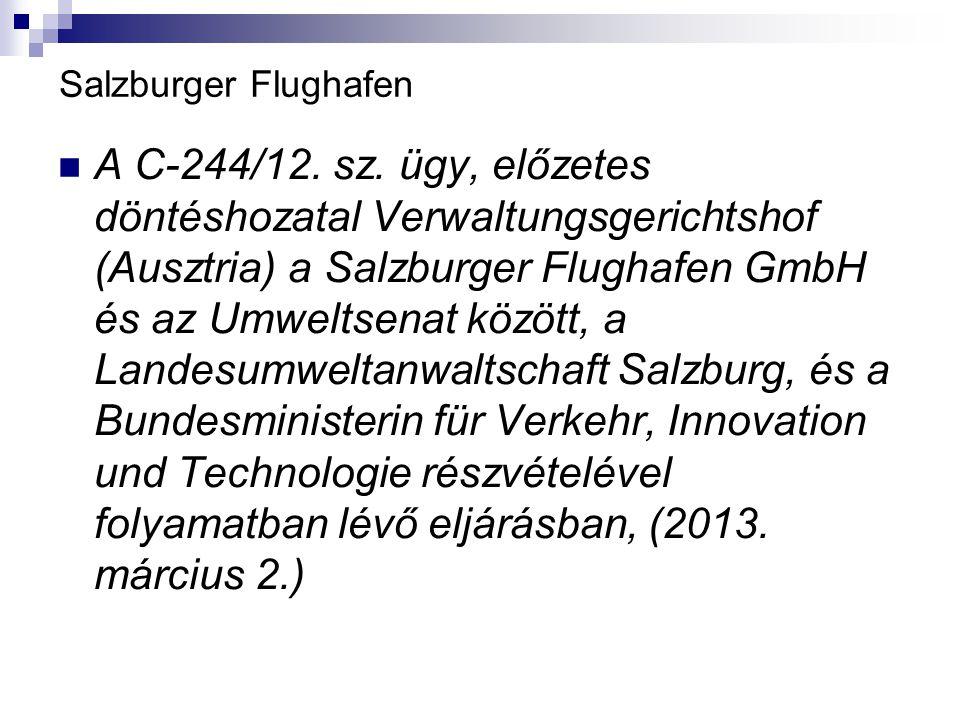 Salzburger Flughafen A C ‑ 244/12. sz. ügy, előzetes döntéshozatal Verwaltungsgerichtshof (Ausztria) a Salzburger Flughafen GmbH és az Umweltsenat köz
