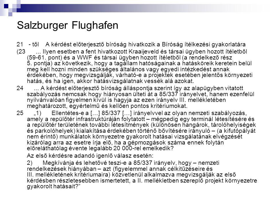 Salzburger Flughafen 21 - től A kérdést előterjesztő bíróság hivatkozik a Bíróság ítélkezési gyakorlatára (23... Ilyen esetben a fent hivatkozott Kraa
