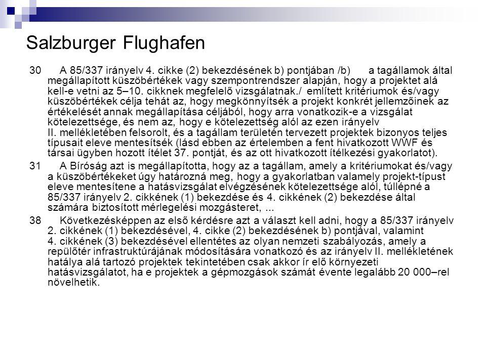 Salzburger Flughafen 30 A 85/337 irányelv 4. cikke (2) bekezdésének b) pontjában /b) a tagállamok által megállapított küszöbértékek vagy szempontrends