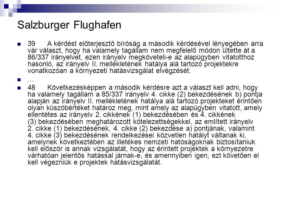 Salzburger Flughafen 39 A kérdést előterjesztő bíróság a második kérdésével lényegében arra vár választ, hogy ha valamely tagállam nem megfelelő módon