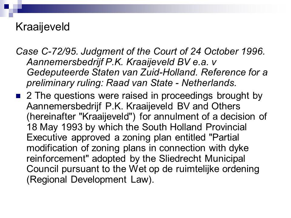 Kraaijeveld Case C-72/95. Judgment of the Court of 24 October 1996. Aannemersbedrijf P.K. Kraaijeveld BV e.a. v Gedeputeerde Staten van Zuid-Holland.