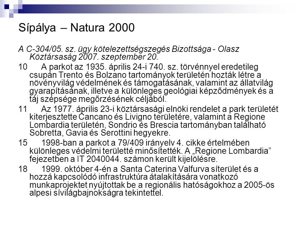 Sípálya – Natura 2000 A C ‑ 304/05. sz. ügy kötelezettségszegés Bizottsága - Olasz Köztársaság 2007. szeptember 20. 10 A parkot az 1935. április 24 ‑