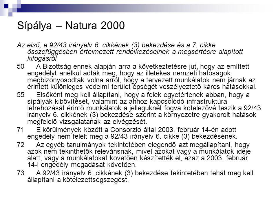 Sípálya – Natura 2000 Az első, a 92/43 irányelv 6. cikkének (3) bekezdése és a 7. cikke összefüggésben értelmezett rendelkezéseinek a megsértésre alap