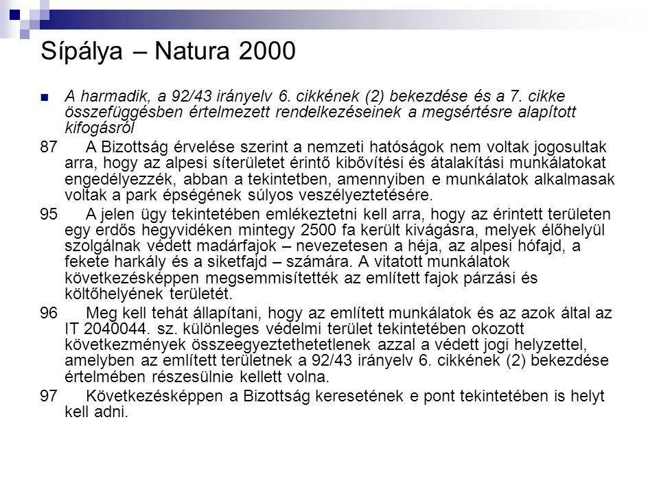 Sípálya – Natura 2000 A harmadik, a 92/43 irányelv 6. cikkének (2) bekezdése és a 7. cikke összefüggésben értelmezett rendelkezéseinek a megsértésre a