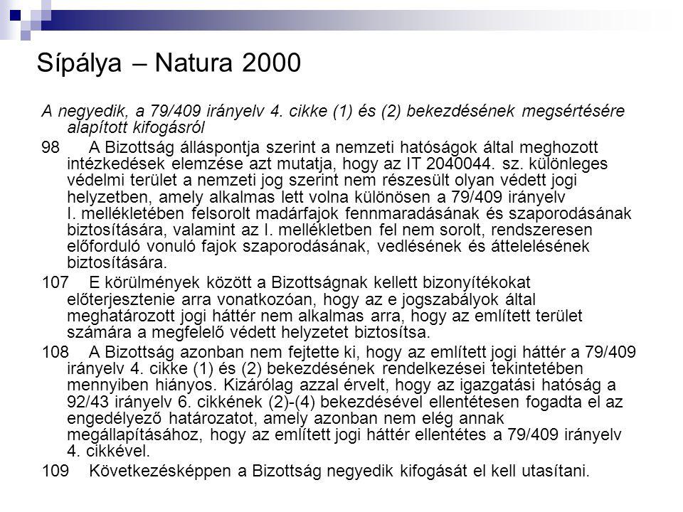 Sípálya – Natura 2000 A negyedik, a 79/409 irányelv 4. cikke (1) és (2) bekezdésének megsértésére alapított kifogásról 98 A Bizottság álláspontja szer