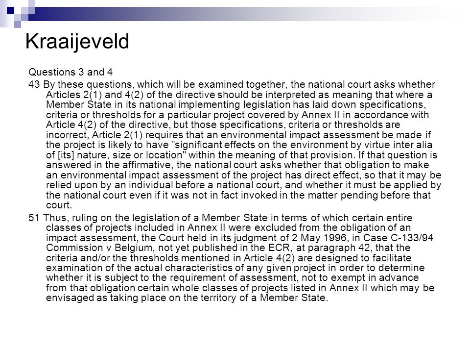 Kraaijeveld Questions 3 and 4 43 By these questions, which will be examined together, the national court asks whether Articles 2(1) and 4(2) of the di