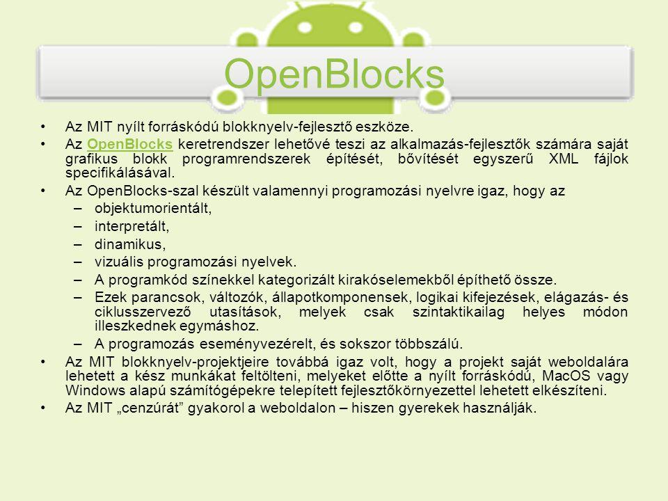 OpenBlocks Az MIT nyílt forráskódú blokknyelv-fejlesztő eszköze. Az OpenBlocks keretrendszer lehetővé teszi az alkalmazás-fejlesztők számára saját gra