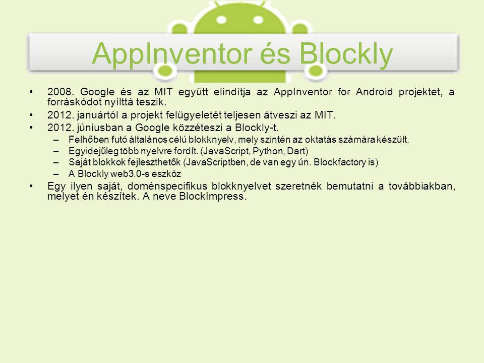 AppInventor for Android 2008. Google és az MIT együtt elindítja az AppInventor for Android projektet, a forráskódot nyílttá teszik. 2012. januártól a