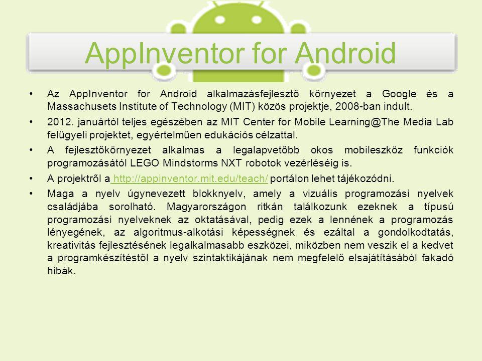 AppInventor for Android Blokknyelv mobilalkalmazások fejlesztéséhez.