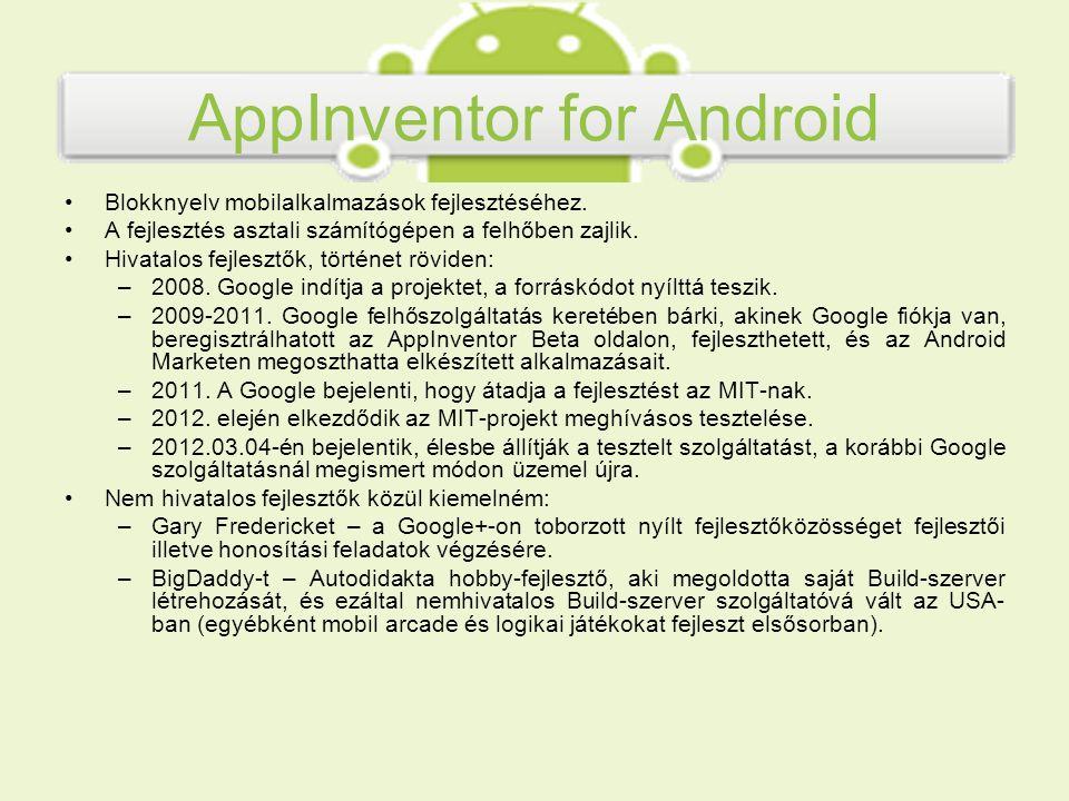 AppInventor for Android Az App Inventor az Open Blocks blokknyelv készítővel készült, annak Java könyvtárával.