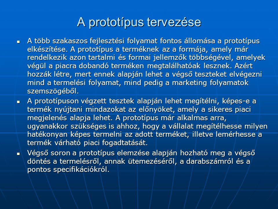 A prototípus tervezése A több szakaszos fejlesztési folyamat fontos állomása a prototípus elkészítése.