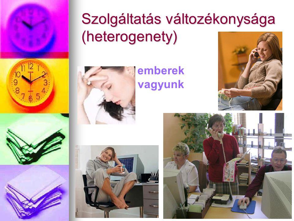 Szolgáltatás változékonysága (heterogenety) emberek vagyunk