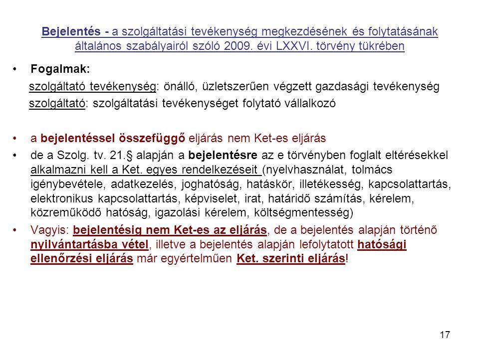 Bejelentés - a szolgáltatási tevékenység megkezdésének és folytatásának általános szabályairól szóló 2009.