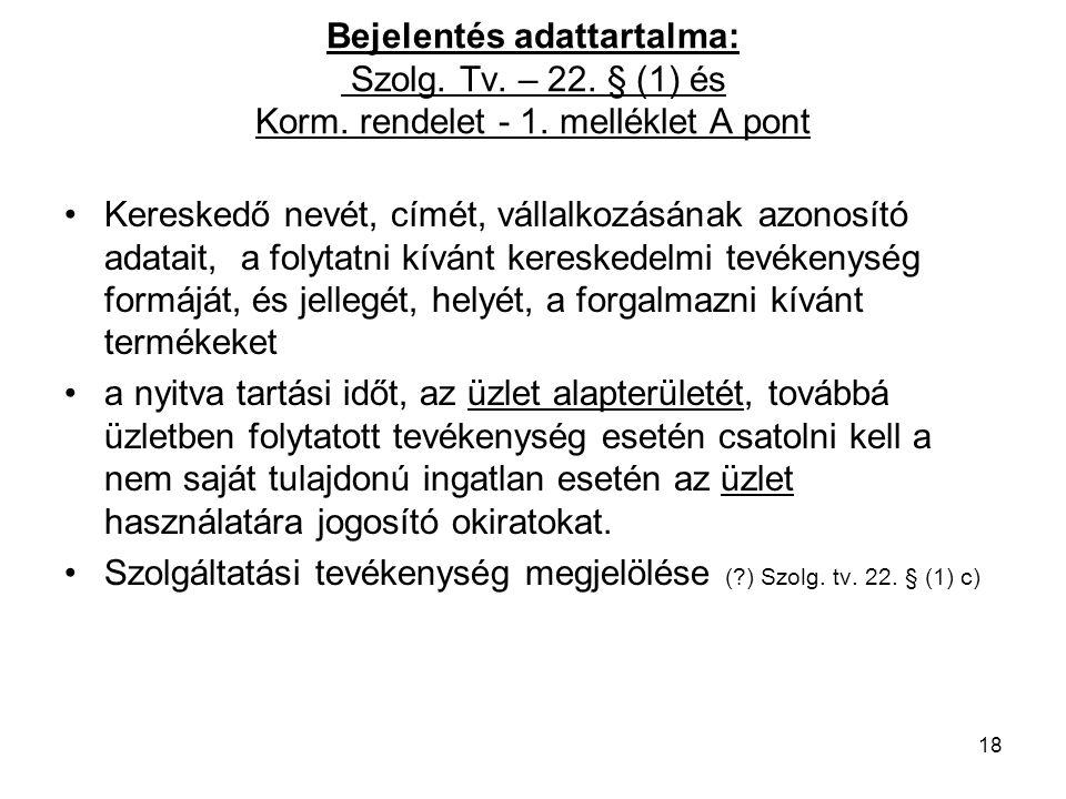 Bejelentés adattartalma: Szolg.Tv. – 22. § (1) és Korm.